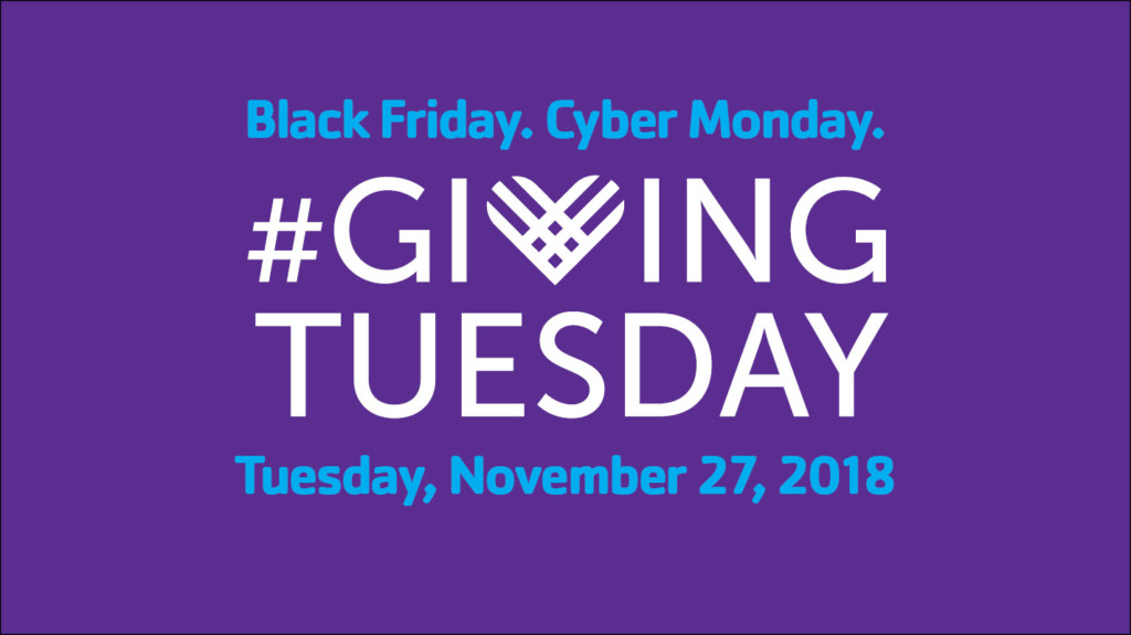 #Giving Tuesday - Tuesday, November 27, 2018